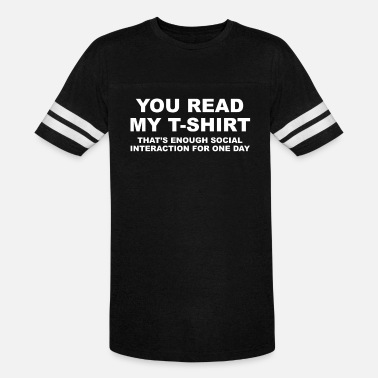 YOU READ MY T SHIRT - Unisex Vintage Sport T-Shirt