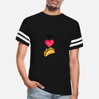 no love no tacos great t-shirt for friends - Unisex Vintage Sport T-Shirt