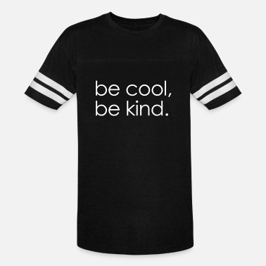 Be Cool Be Kind (NEW) BE COOL BE KIND - Unisex Vintage Sport T-Shirt