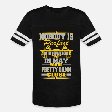 Nobody Is Perfect May Perfection - Unisex Vintage Sport T-Shirt