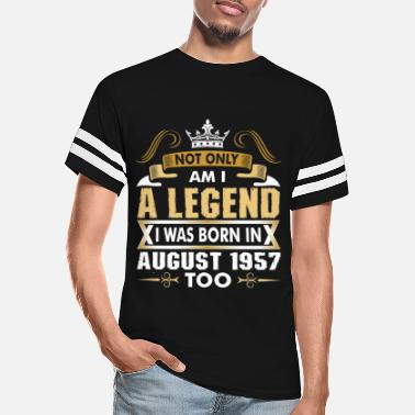 1957 Not Only Am I A Legend I Was Born In August 1957 - Unisex Vintage Sport T-Shirt