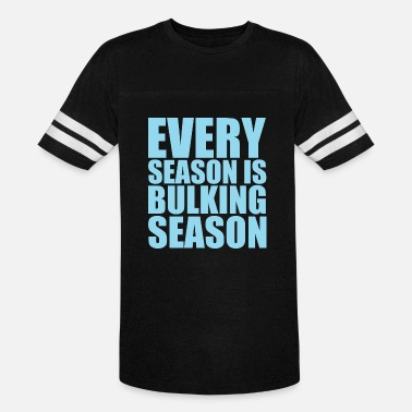 Seasonal EVERY SEASON IS BULKING SEASON - Unisex Vintage Sport T-Shirt