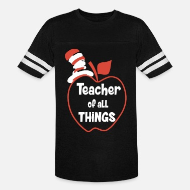Dr Seuss teacher of all things teacher t shirts - Unisex Vintage Sport T-Shirt