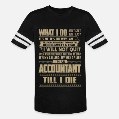 Accountant – I'm an accountant till I die - Unisex Vintage Sport T-Shirt