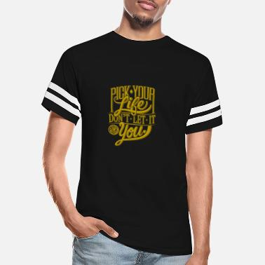 Pick Pick your life Don't LET IT pick you - Unisex Vintage Sport T-Shirt