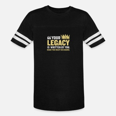 Legacy New Design Your legacy is writen by you make - Unisex Vintage Sport T-Shirt