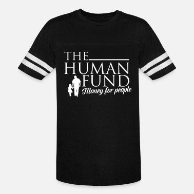 Fund Fund - The human fund money for people t-shirt - Unisex Vintage Sport T-Shirt
