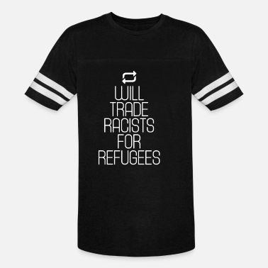 Welcome Will Trade Racists for Refugees | Refugees Welcome - Unisex Vintage Sport T-Shirt