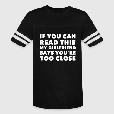 If you can read this my girlfriend says you're too - Vintage Sport T-Shirt