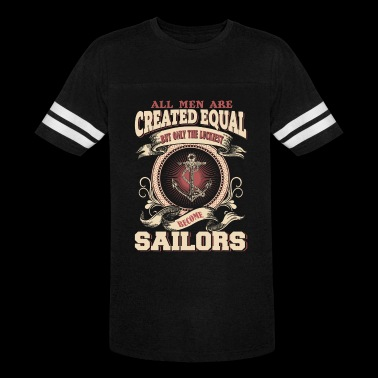 The Luckiest Men Become Sailors - Vintage Sport T-Shirt