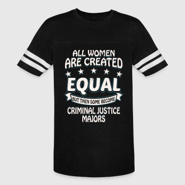 Some Women Become Criminal Justice Majors - Vintage Sport T-Shirt