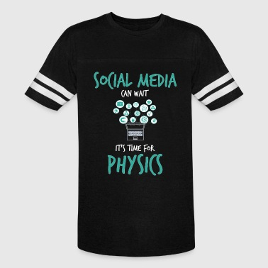 Social Media Can Wait It's Time For Physics Gift - Vintage Sport T-Shirt