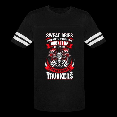 Suck it up buttercup - Truckers - Vintage Sport T-Shirt