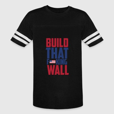 Build that wall trump tshirt - Vintage Sport T-Shirt