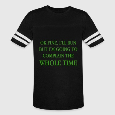 Ok fine i'll run but i'm going to complain the who - Vintage Sport T-Shirt