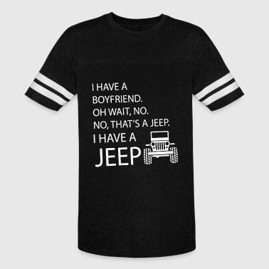 i have a boyfriend oh wait no no what's a jeep i h - Vintage Sport T-Shirt