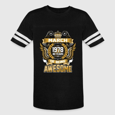 March 1978 40 Years Of Being Awesome - Vintage Sport T-Shirt