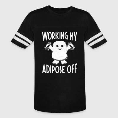 Working My Adipose Off - Vintage Sport T-Shirt