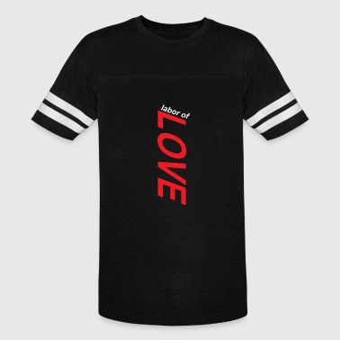 labor of love - Vintage Sport T-Shirt