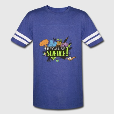 Because Science! Science Not Slience - Vintage Sport T-Shirt