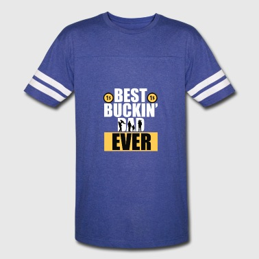Best buckin dad ever - Vintage Sport T-Shirt