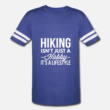 Hiking Quotes Hiking is a lifestyle - Vintage Sport T-Shirt