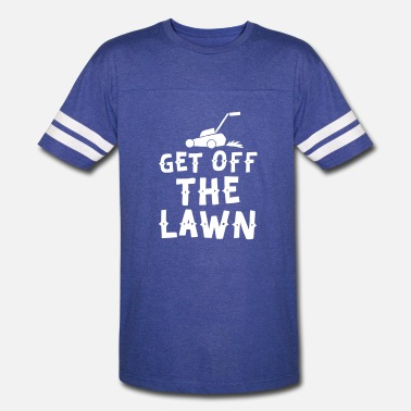 Lawn Man get off the lawn with lawn mower - Unisex Vintage Sport T-Shirt