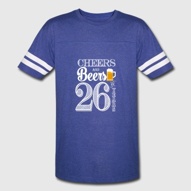 Cheers and Beers To 26 Years - Vintage Sport T-Shirt