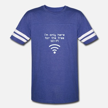 Wifi Only Only Here For Free WiFi Funny - Vintage Sport T-Shirt