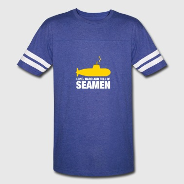 Long, Hard And Full Of Seamen! - Vintage Sport T-Shirt