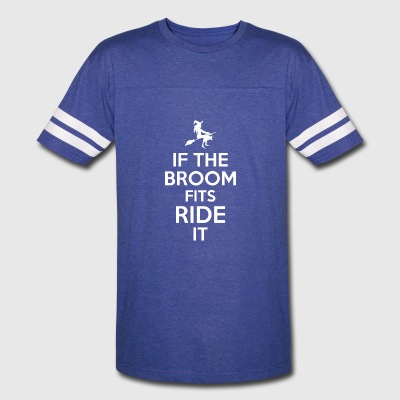 If The Broom Fits Ride It Halloween - Vintage Sport T-Shirt