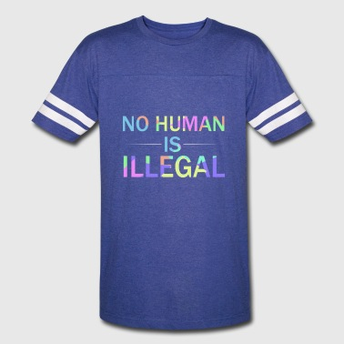 No human is illegal - Vintage Sport T-Shirt