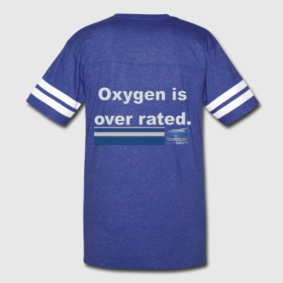 Oxygen is over rated - Vintage Sport T-Shirt
