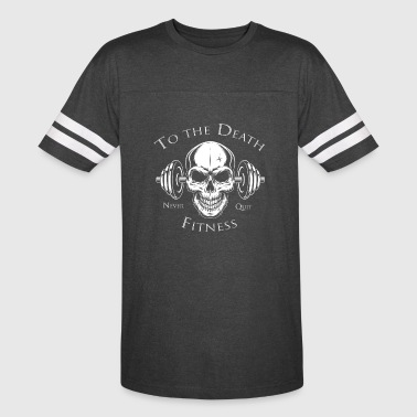 Fitness Fanatic To the Death White S - Vintage Sport T-Shirt
