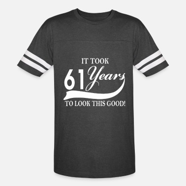 61 Birthday It took 61 years to look this good - Vintage Sport T-Shirt