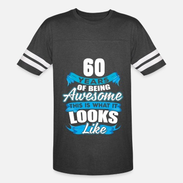 60 Years Of Being Awesome Looks Like - Unisex Vintage Sport T-Shirt
