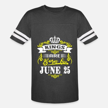 Born On 25 June Kings are born on JUNE 25 - Vintage Sport T-Shirt