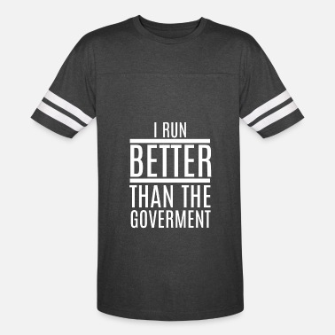 Funny Running Insults Funny I run Better than the Government Gift Idea - Vintage Sport T-Shirt