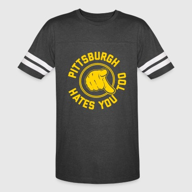 Pittsburgh Hates You Too - Vintage Sport T-Shirt