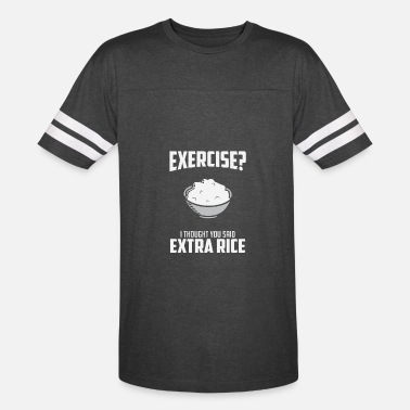 Extra Rice Exercise I Though You Said Extra Rice - Vintage Sport T-Shirt