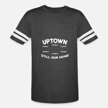 Blessed Home Uptown Still Our Home God Bless Uptown - Vintage Sport T-Shirt