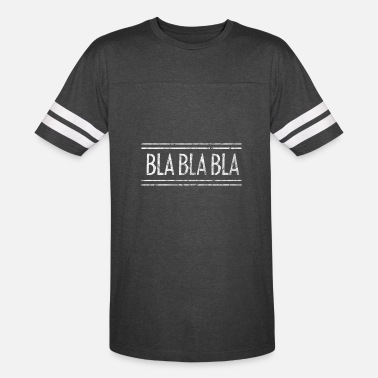 Talk Too Much Bla bla bla talkings - Vintage Sport T-Shirt