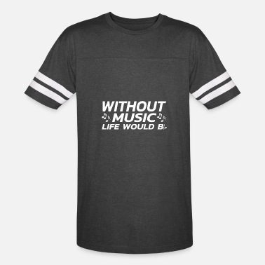The Music Pun Without Music Life Would Be Flat Music Pun - Unisex Vintage Sport T-Shirt