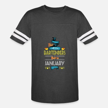 Bartenders Birth Month Best Bartenders are Born in January Gift Idea - Vintage Sport T-Shirt