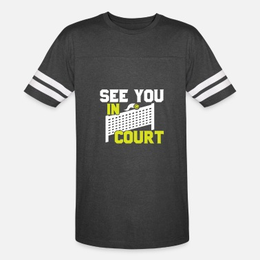 See You In Court Legal Tennis Joke Apparel - Unisex Vintage Sport T-Shirt