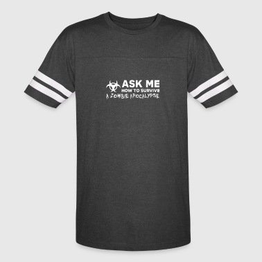 How To Survive ASK ME HOW TO SURVIVE A ZOMBIE APOCALYPSE - Vintage Sport T-Shirt