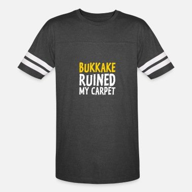 Orgasm Face Bukkake Has Ruined My Carpet! - Vintage Sport T-Shirt