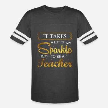 Sparkles It Takes A Lot Of Sparkle to be a Teacher - Vintage Sport T-Shirt