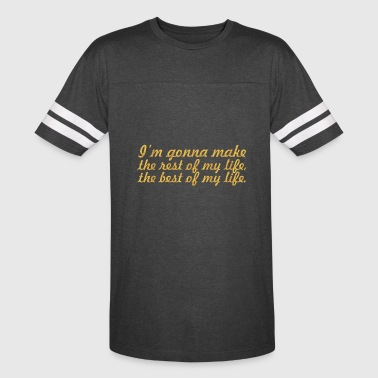 Gonna Quotes I m gonna make...Inspirational Quote - Vintage Sport T-Shirt