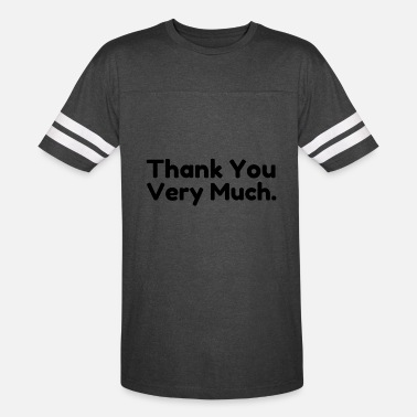 Very Much Thank you very much - Vintage Sport T-Shirt